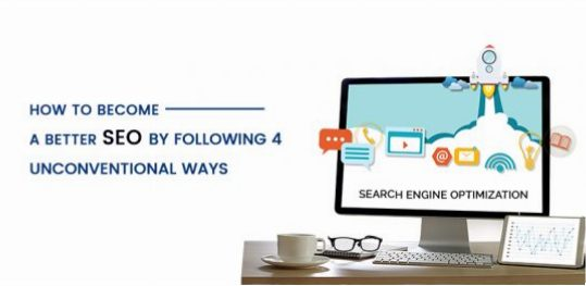 4 Unconventional Ways to Become a Better SEO.!!