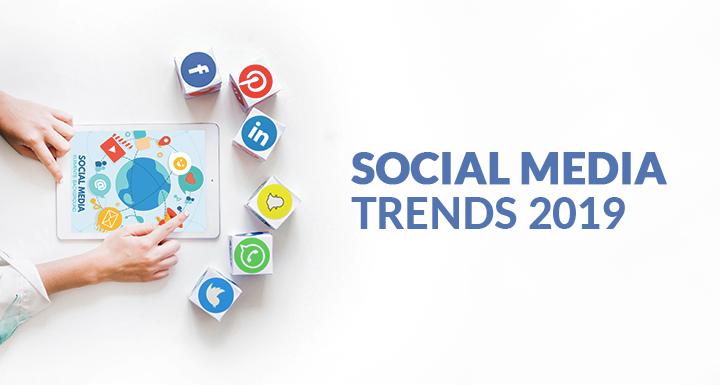 Social Media Marketing Trends to Follow In 2019
