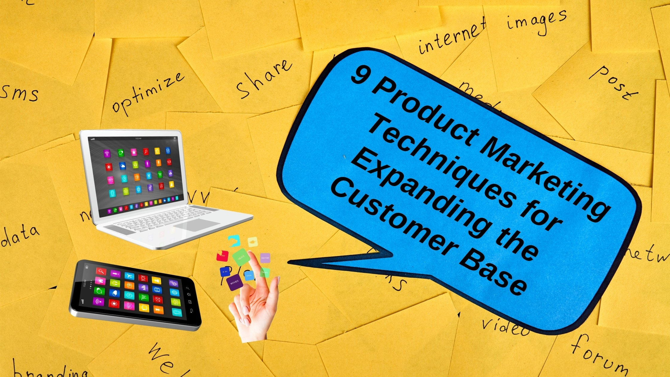 9 Product Marketing Techniques for Expanding the Customer Base