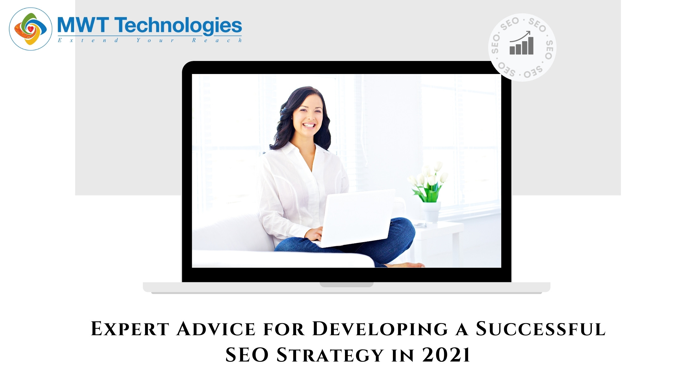 Expert Advice for Developing a Successful SEO Strategy in 2021