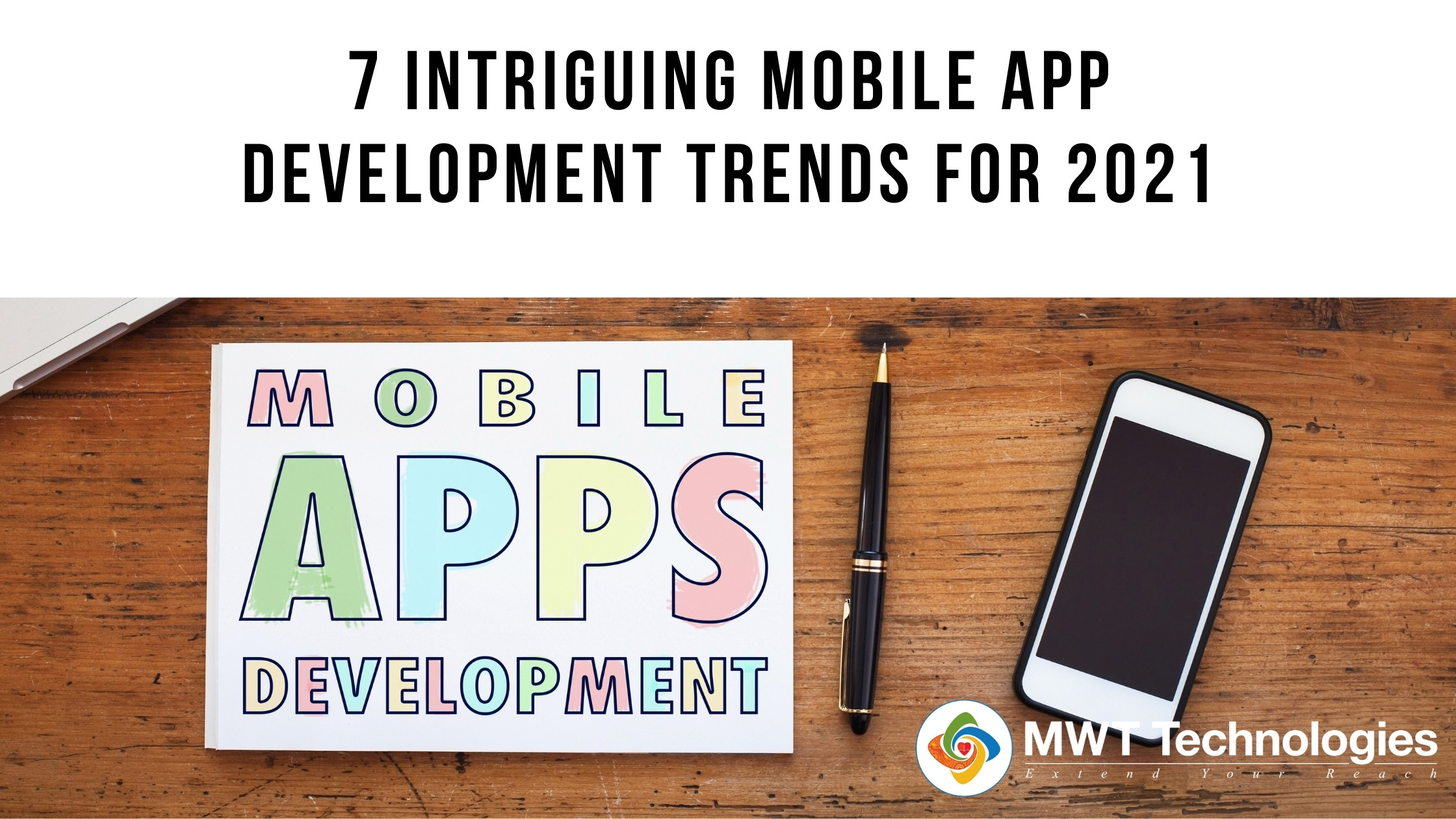 The Most Fascinating Mobile App Development Trends in 2021